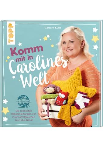 Buch »Komm mit in Carolines Welt / Caroline Kube« kaufen