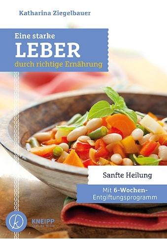 Buch »Eine starke Leber durch richtige Ernährung / Katharina Ziegelbauer« kaufen