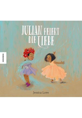 Buch »Julian feiert die Liebe / Jessica Love, Tatjana Kröll« kaufen