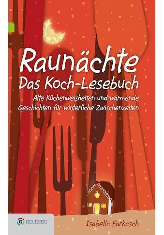 Buch »Raunächte II - Das Koch-Lesebuch / Isabella Farkasch« kaufen
