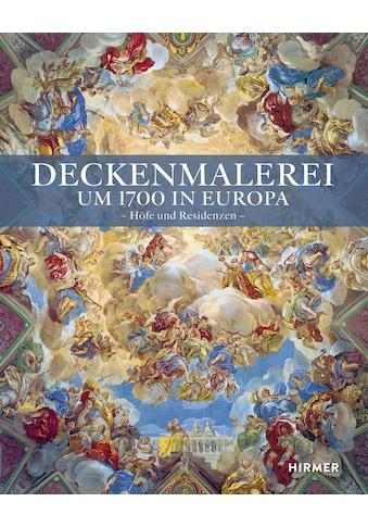 Buch »Deckenmalerei um 1700 in Europa / Stephan Hoppe, Herbert Karner, Heiko Laß« kaufen