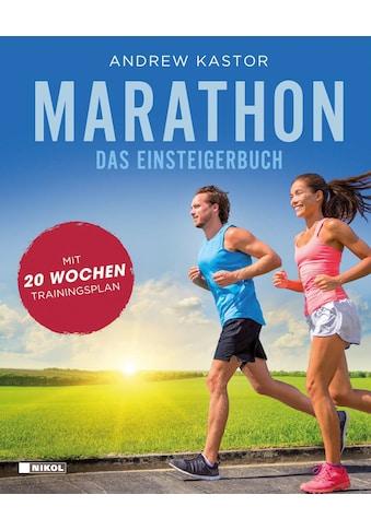 Buch »Marathon: Das Einsteigerbuch / Andrew Kastor, Rainer Vollmar« kaufen