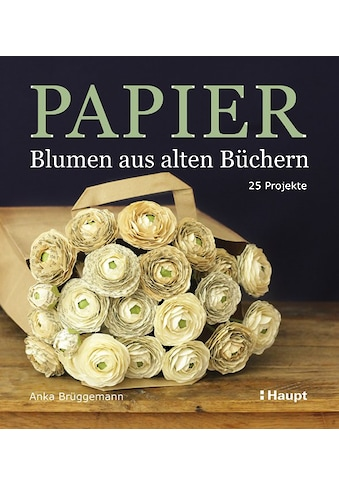 Buch »Papier-Blumen aus alten Büchern / Anka Brüggemann« kaufen