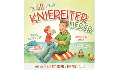 Musik - CD 40 Besten Kniereiterlieder / Blume,K./König,C., (1 CD) kaufen