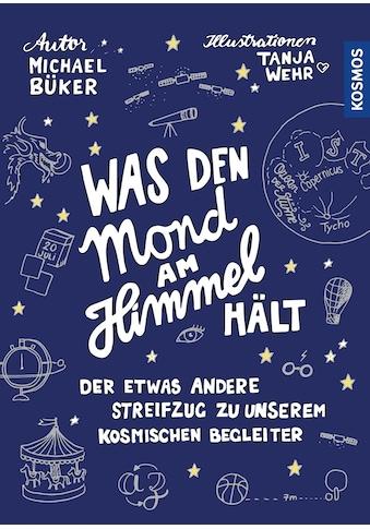 Buch »Was den Mond am Himmel hält / Michael Büker, Tanja Wehr« kaufen