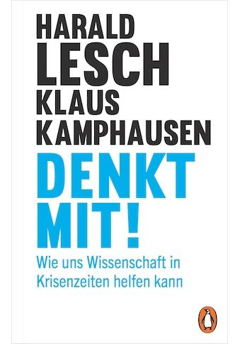 Buch »Denkt mit! / Harald Lesch, Klaus Kamphausen« kaufen