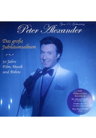 Musik-CD »DAS GROSSE JUBILÄUMSALBUM-50 / ALEXANDER,PETER« kaufen