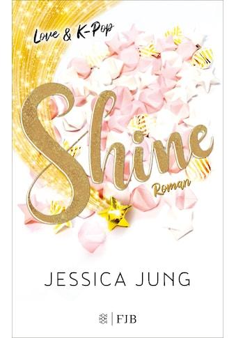 Buch »Shine - Love & K-Pop / Jessica Jung, Lena Kraus« kaufen
