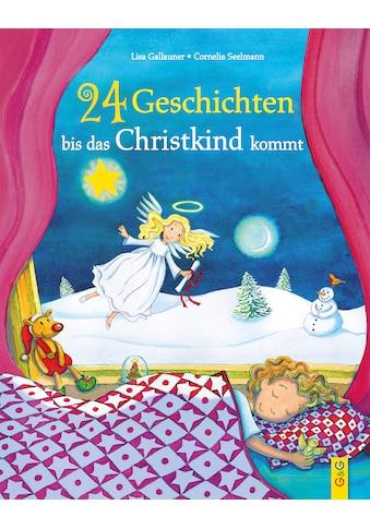 Buch »24 Geschichten, bis das Christkind kommt / Lisa Gallauner, Cornelia Seelmann« kaufen