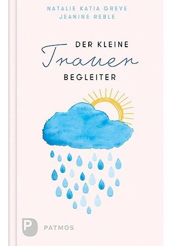 Buch »Der kleine Trauerbegleiter / Natalie Katia Greve, Jeanine Reble« kaufen