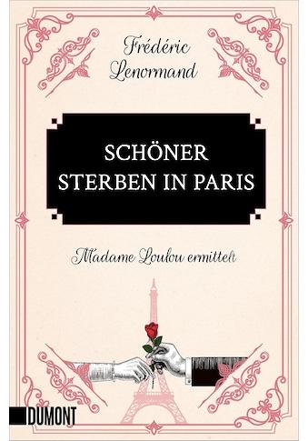 Buch »Schöner sterben in Paris / Frédéric Lenormand, Jörn Pinnow« kaufen