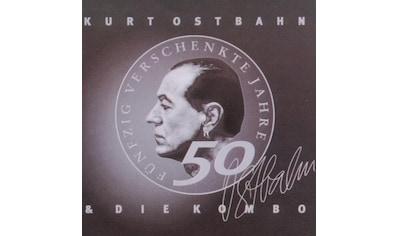 Musik - CD 50 VERSCHENKTE JAHRE IM DI / Ostbahn,Kurt & Die Kombo, (1 CD) kaufen
