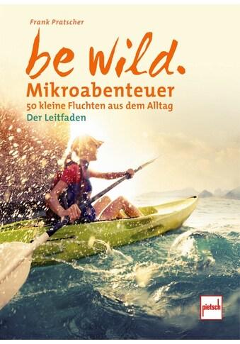 Buch »be wild / Frank Pratscher« kaufen