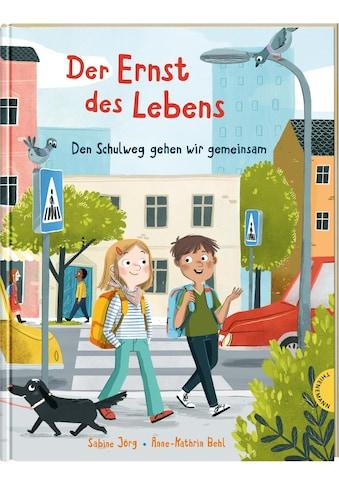 Buch »Der Ernst des Lebens: Den Schulweg gehen wir gemeinsam / Sabine Jörg,... kaufen