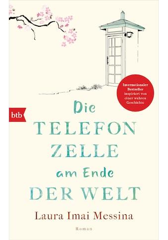 Buch »Die Telefonzelle am Ende der Welt / Laura Imai Messina, Judith Schwaab« kaufen