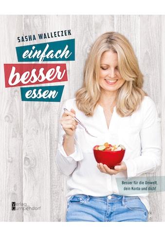 Buch »einfach besser essen / Sasha Walleczek« kaufen
