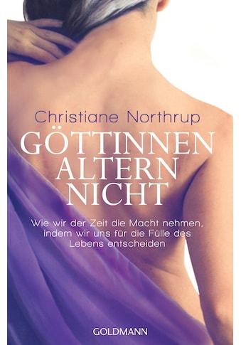 Buch »Göttinnen altern nicht / Christiane Northrup, Christina Knüllig« kaufen