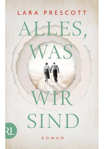 Buch »Alles, was wir sind / Lara Prescott, Ulrike Seeberger« kaufen