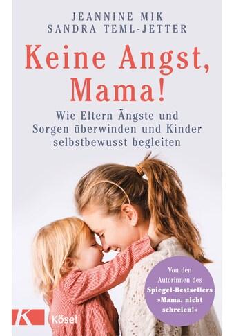 Buch »Keine Angst, Mama! / Jeannine Mik, Sandra Teml-Jetter« kaufen