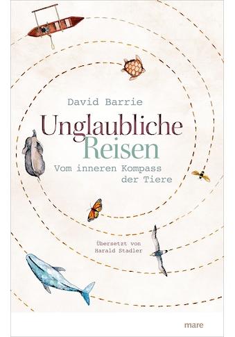 Buch »Unglaubliche Reisen / David Barrie, Harald Stadler« kaufen