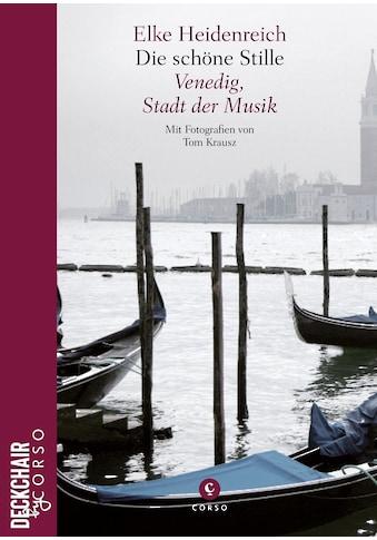 Buch »Die schöne Stille / Elke Heidenreich, Tom Krausz« kaufen