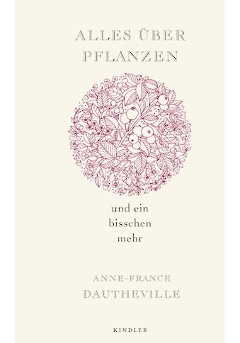 Buch »Alles über Pflanzen und ein bisschen mehr / Anne-France Dautheville, Anja Malich« kaufen