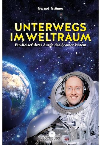 Buch »Unterwegs im Weltraum / Gernot Grömer« kaufen