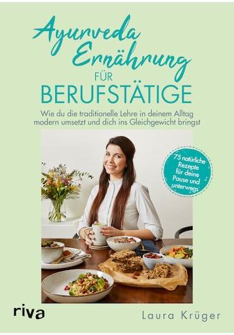 Buch »Ayurveda-Ernährung für Berufstätige / Laura Krüger« kaufen