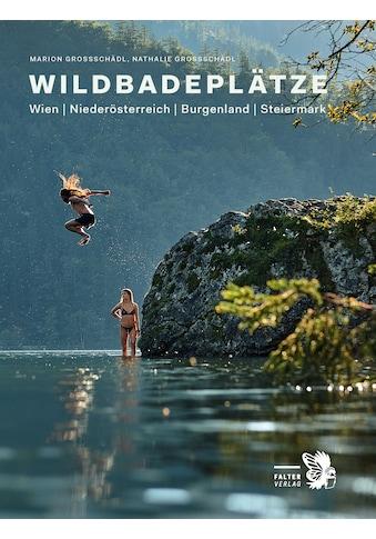 Buch »Wildbadeplätze / Marion Großschädl, Nathalie Großschädl« kaufen