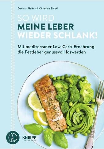 Buch »So wird meine Leber wieder schlank! / Daniela Pfeifer, Christina Biechl« kaufen