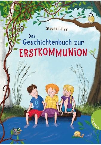 Buch »Das Geschichtenbuch zur Erstkommunion / Stephan Sigg, Stefanie Scharnberg« kaufen
