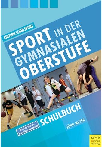Buch »Sport in der gymnasialen Oberstufe / Jörn Meyer, Rolf-Peter Pack, Heinz Aschebrock« kaufen
