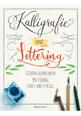 Buch »Kalligrafie und Lettering. Schön schreiben mit Feder, Stift und Pinsel. /... kaufen