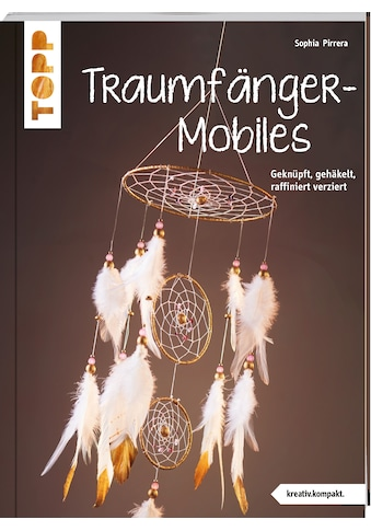 Buch »Traumfänger-Mobiles (kreativ.kompakt) / Sophia Pirrera« kaufen