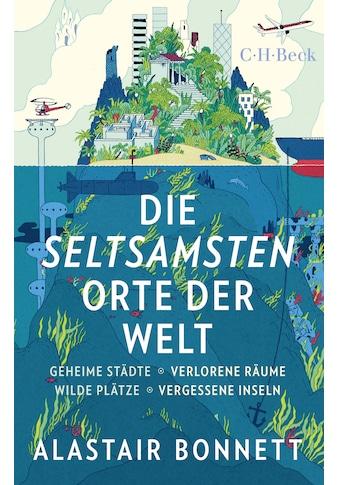 Buch »Die seltsamsten Orte der Welt / Andreas Wirthensohn, Alastair Bonnett« kaufen