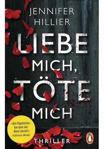 Buch »Liebe mich, töte mich / Jennifer Hillier, Charlotte Breuer, Norbert Möllemann« kaufen