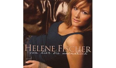 Musik - CD VON HIER BIS UNENDLICH (NE / Fischer,Helene, (1 CD) kaufen