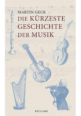 Buch »Die kürzeste Geschichte der Musik / Martin Geck« kaufen