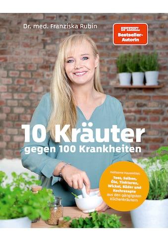 Buch »10 Kräuter gegen 100 Krankheiten / Franziska Rubin, Gudrun Strigin, Judith Büthe« kaufen