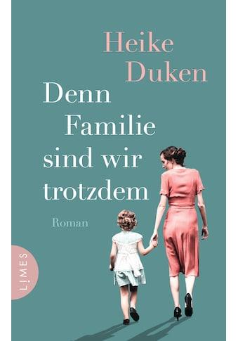 Buch »Denn Familie sind wir trotzdem / Heike Duken« kaufen