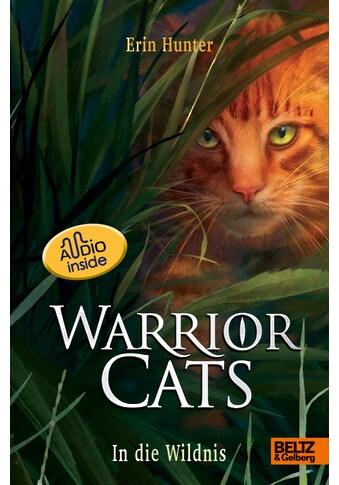 Buch »Warrior Cats. Die Prophezeiungen beginnen - In die Wildnis / Erin Hunter, Bente... kaufen