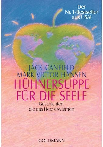 Buch »Hühnersuppe für die Seele / Jack Canfield, Mark Victor Hansen, Christiane Radünz« kaufen