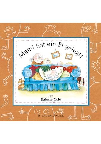 Buch »Mami hat ein Ei gelegt (Mini-Ausgabe) / Babette Cole, Babette Cole, Rolf Inhauser« kaufen