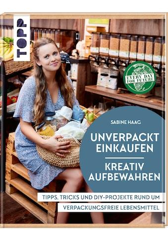 Buch »Unverpackt einkaufen - Kreativ aufbewahren / Sabine Haag« kaufen