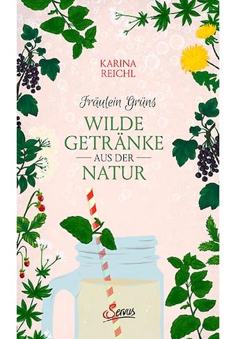 Buch »Fräulein Grüns wilde Getränke aus der Natur / Karina Nouman« kaufen
