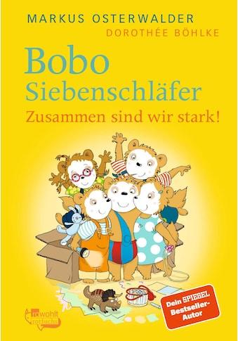 Buch »Bobo Siebenschläfer. Zusammen sind wir stark! / Markus Osterwalder, Dorothée... kaufen
