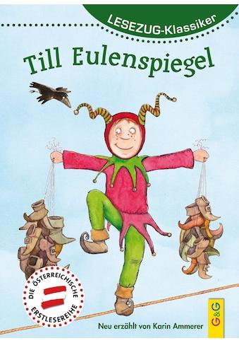 Buch »LESEZUG/Klassiker: Till Eulenspiegel / Karin Ammerer, Antje Bohnstedt« kaufen
