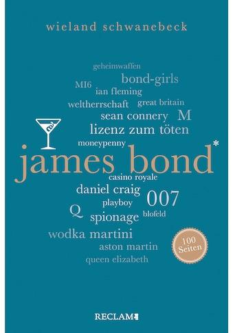 Buch »James Bond. 100 Seiten / Wieland Schwanebeck« kaufen