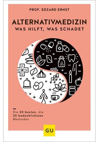 Buch »Alternativmedizin - was hilft, was schadet / Edzard Ernst« kaufen