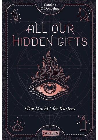 Buch »All Our Hidden Gifts - Die Macht der Karten (All Our Hidden Gifts 1) / Caroline... kaufen